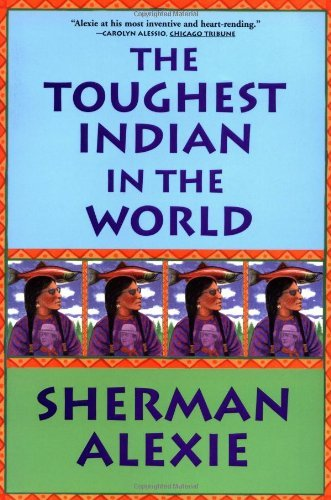 Sherman Alexie The Toughest Indian In The World