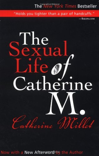Catherine Millet The Sexual Life Of Catherine M.