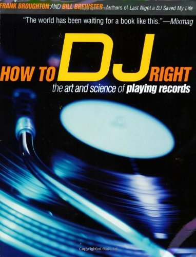 Frank Broughton How To Dj Right The Art And Science Of Playing Records