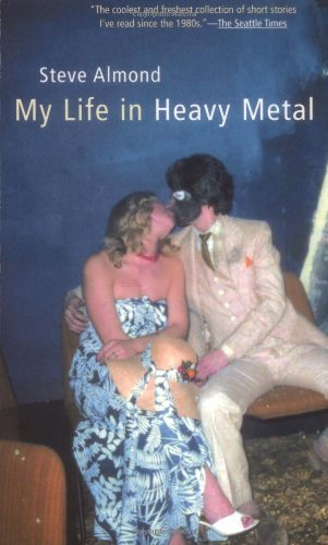 Steve Almond My Life In Heavy Metal Stories