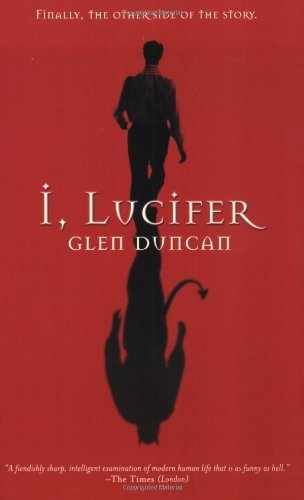 Glen Duncan I Lucifer Finally The Other Side Of The Story