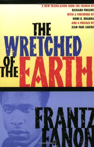 Frantz Fanon The Wretched Of The Earth