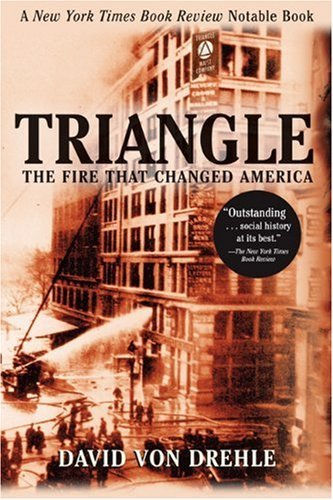 David Von Drehle Triangle The Fire That Changed America