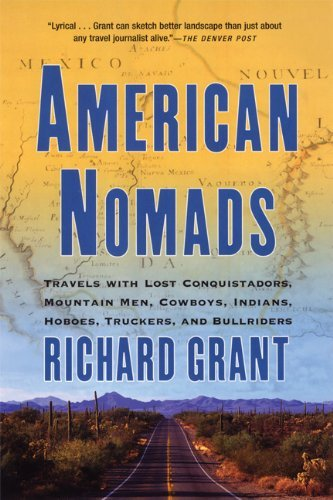 Richard Grant American Nomads Travels With Lost Conquistadors Mountain Men Co