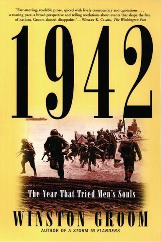 Winston Groom 1942 The Year That Tried Men's Souls
