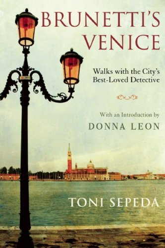 Toni Sepeda Brunetti's Venice Walks With The City's Best Loved Detective
