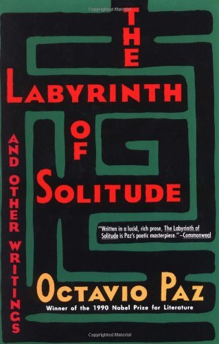Octavio Paz The Labyrinth Of Solitude