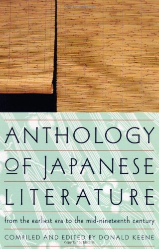 Donald Keene Anthology Of Japanese Literature From The Earliest Era To The Mid Nineteenth Centu