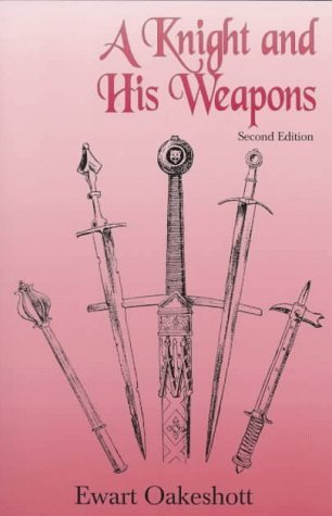 Ewart Oakeshott A Knight And His Weapons 0002 Edition;