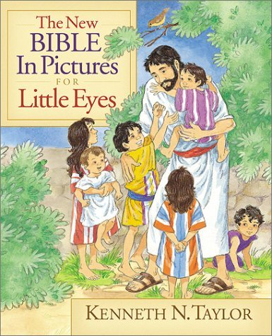 Kenneth N. Taylor The New Bible In Pictures For Little Eyes