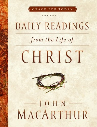 John F. Macarthur Daily Readings From The Life Of Christ