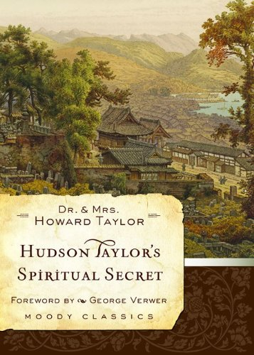 Dr Howard Taylor Hudson Taylor's Spiritual Secret