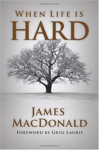 James Macdonald When Life Is Hard