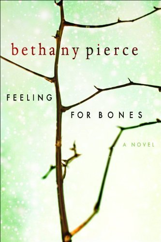 Bethany Pierce Feeling For Bones
