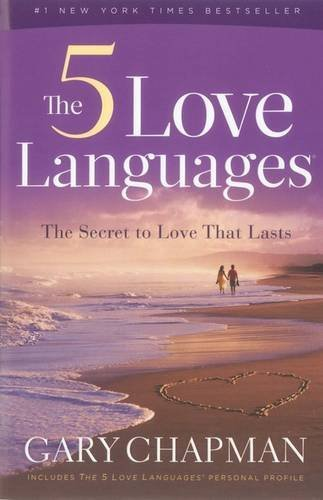 Gary Chapman The Five Love Languages The Secret To Love That Lasts