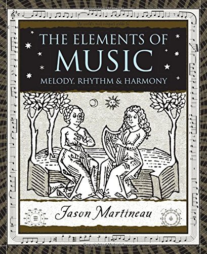 Jason Martineau Elements Of Music The Melody Rhythm & Harmony