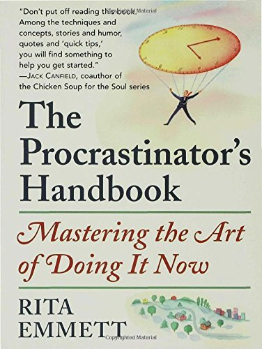 Rita Emmett The Procrastinator's Handbook Mastering The Art Of Doing It Now