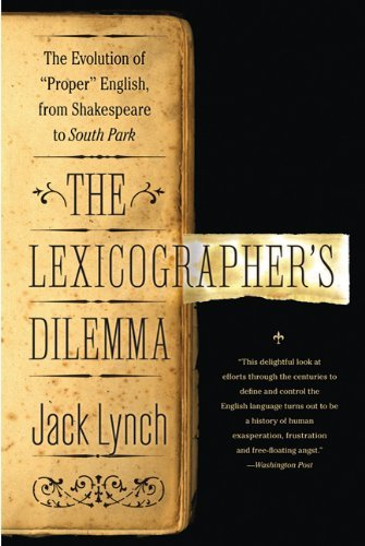 "Jack Lynch The Lexicographer's Dilemma The Evolution Of ""proper"" English From Shakespea"