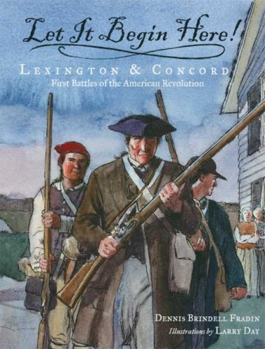 Dennis Brindell Fradin Let It Begin Here! Lexington & Concord First Battles Of The America