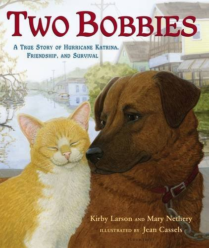Kirby Larson Two Bobbies A True Story Of Hurricane Katrina Friendship An