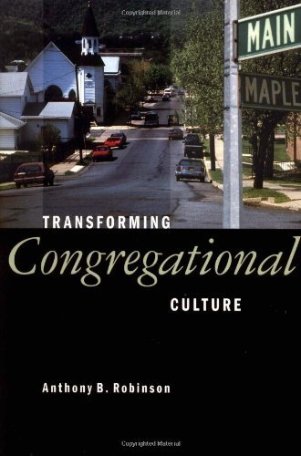Anthony B. Robinson Transforming Congregational Culture