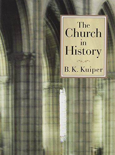 B. K. Kuiper The Church In History