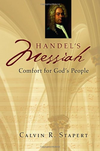 Calvin R. Stapert Handel's Messiah Comfort For God's People