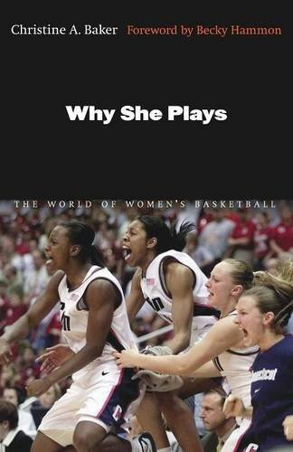 Christine A. Baker Why She Plays The World Of Women's Basketball