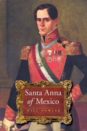 Will Fowler Santa Anna Of Mexico