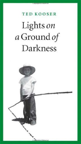 Ted Kooser Lights On A Ground Of Darkness An Evocation Of A Place And Time
