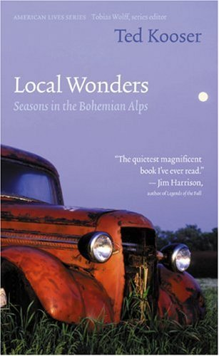 Ted Kooser Local Wonders Seasons In The Bohemian Alps