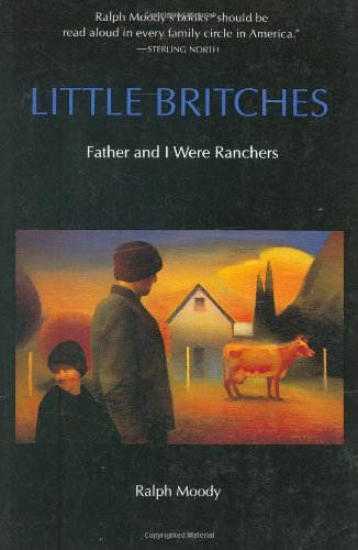 Ralph Moody Little Britches Father And I Were Ranchers