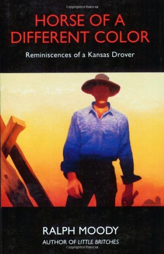 Ralph Moody Horse Of A Different Color Reminiscences Of A Kansas Drover