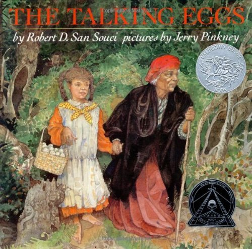 Robert D. San Souci The Talking Eggs A Folktale From The American South