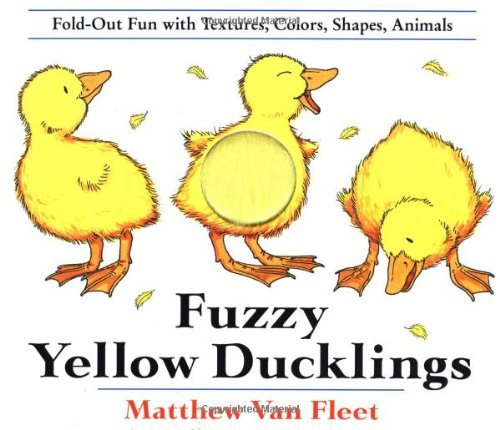 Matthew Van Fleet Fuzzy Yellow Ducklings Fold Out Fun With Textures Colors Shapes Anima
