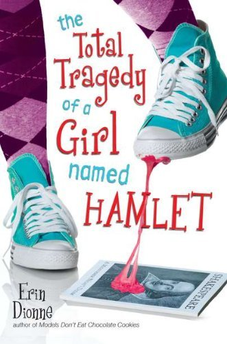 Erin Dionne The Total Tragedy Of A Girl Named Hamlet