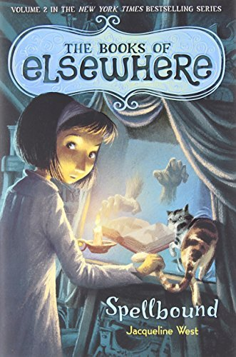 Jacqueline West Spellbound The Books Of Elsewhere Volume 2