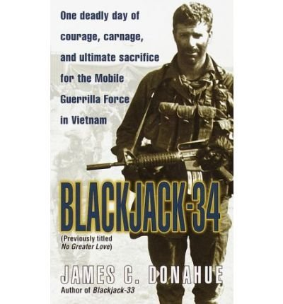 James C. Donahue Blackjack 34 (previously Titled No Greater Love) One Deadly Day Of Courage Carnage And Ultimate