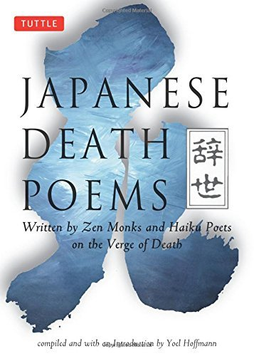 Yoel Hoffmann Japanese Death Poems Written By Zen Monks And Haiku Poets On The Verge Original