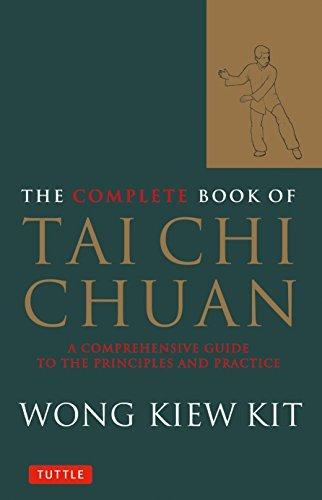Wong Kiew Kit The Complete Book Of Tai Chi Chuan A Comprehensive Guide To The Principles And Pract