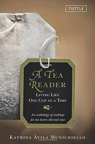 Katrina Avila Munichiello A Tea Reader Living Life One Cup At A Time An Anthology Of Re