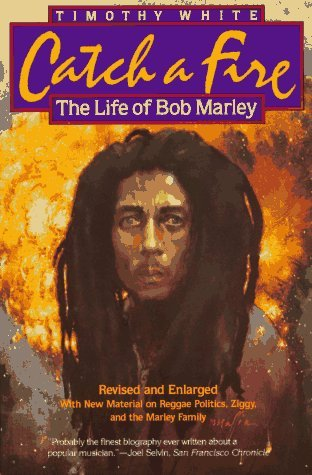 Timothy White Catch A Fire Life Of Bob Marley