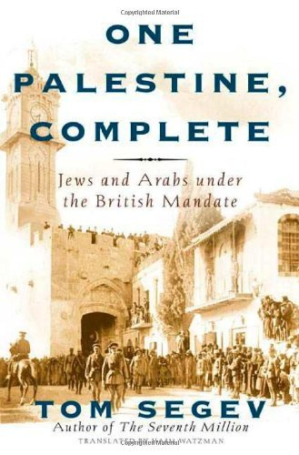 Tom Segev One Palestine Complete Jews & Arabs Under The British Mandate