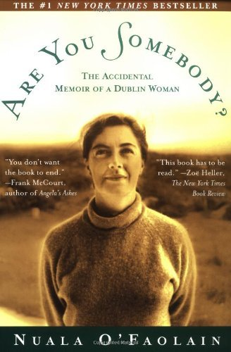 Nuala O'faolain Are You Somebody? Accidental Memoir Of A Dublin Woman