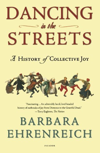 Barbara Ehrenreich Dancing In The Streets A History Of Collective Joy