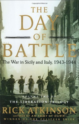 Rick Atkinson The Day Of Battle The War In Sicily And Italy 1943 1944