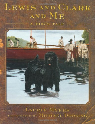 Laurie Myers Lewis And Clark And Me A Dog's Tale
