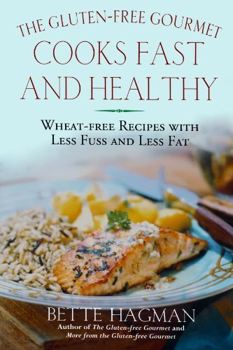 Bette Hagman The Gluten Free Gourmet Cooks Fast And Healthy Wheat Free Recipes With Less Fuss And Less Fat