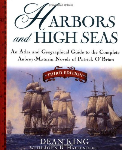 Dean King Harbors And High Seas An Atlas And Georgraphical Guide To The Complete 0003 Edition;