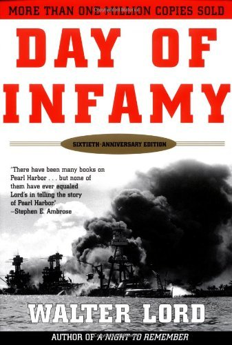 Walter Lord Day Of Infamy 60th Anniversary The Classic Account Of The Bombing Of Pearl Harbo 0060 Edition;anniversary